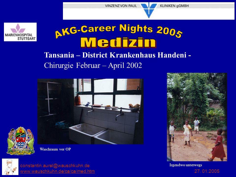 constantin.aurel@wauschkuhn.de www.wauschkuhn.de/ca/ca/med.htm 27. 01.2005 www.wauschkuhn.de/ca/ca/med.htm Tansania – District Krankenhaus Handeni - C