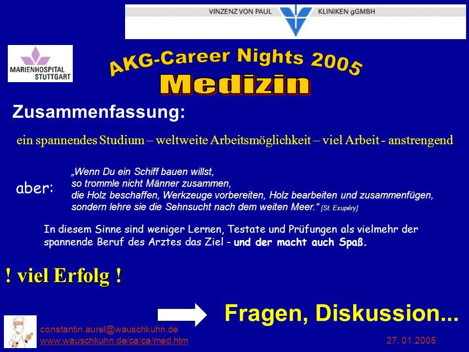 constantin.aurel@wauschkuhn.de www.wauschkuhn.de/ca/ca/med.htm 27. 01.2005 www.wauschkuhn.de/ca/ca/med.htm Zusammenfassung: ein spannendes Studium – w