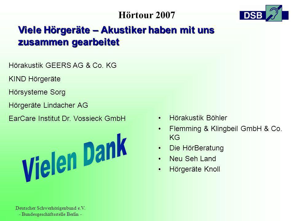 Hörtour 2007 Deutscher Schwerhörigenbund e.V. - Bundesgeschäftsstelle Berlin - Viele Hörgeräte – Akustiker haben mit uns zusammen gearbeitet Hörakusti