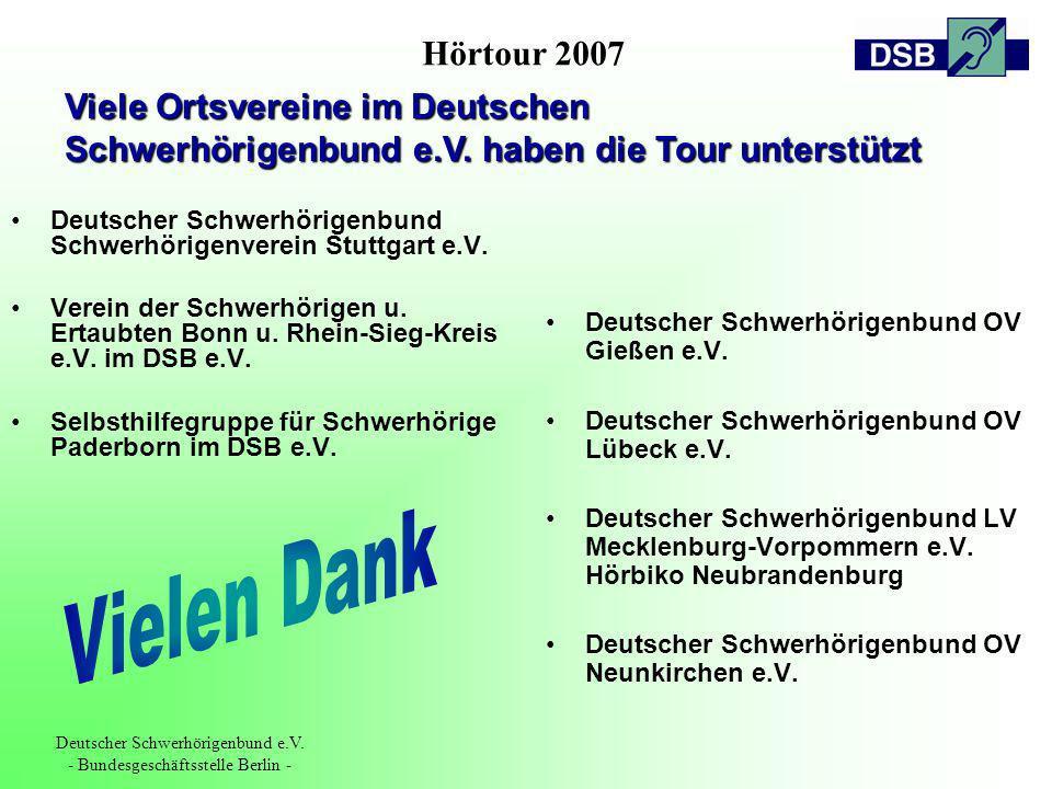 Hörtour 2007 Deutscher Schwerhörigenbund e.V. - Bundesgeschäftsstelle Berlin - Deutscher Schwerhörigenbund Schwerhörigenverein Stuttgart e.V. Verein d