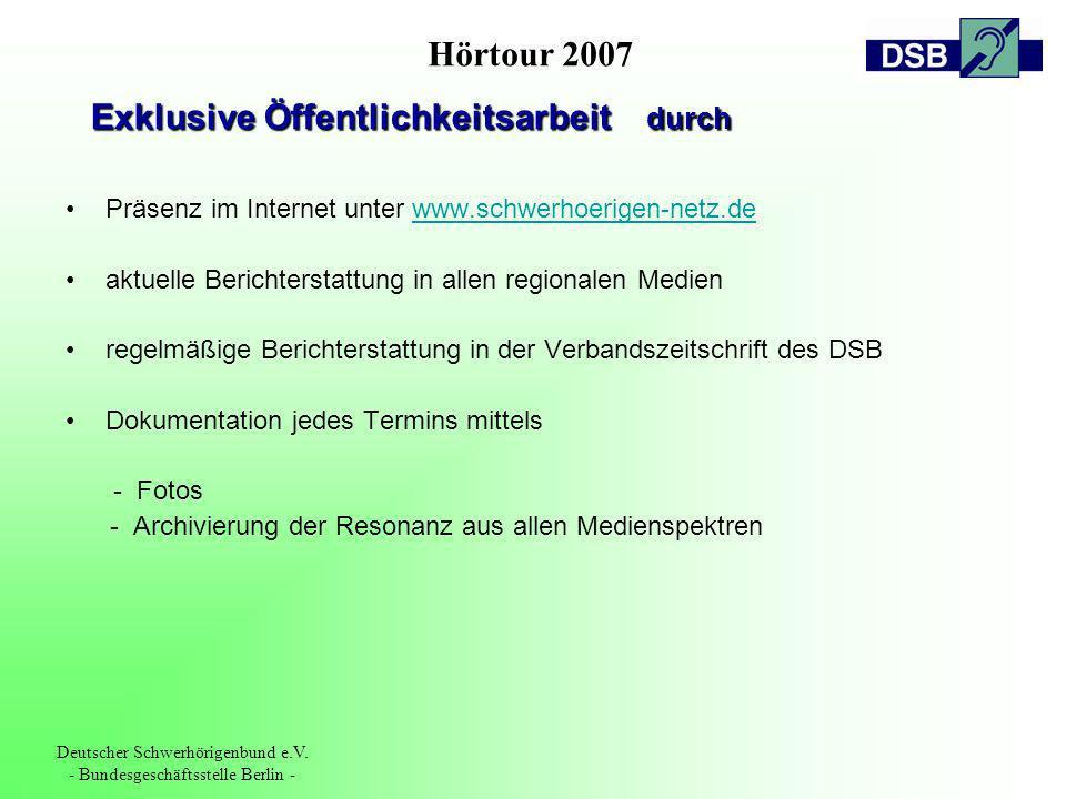 Hörtour 2007 Deutscher Schwerhörigenbund e.V. - Bundesgeschäftsstelle Berlin - Präsenz im Internet unter www.schwerhoerigen-netz.dewww.schwerhoerigen-