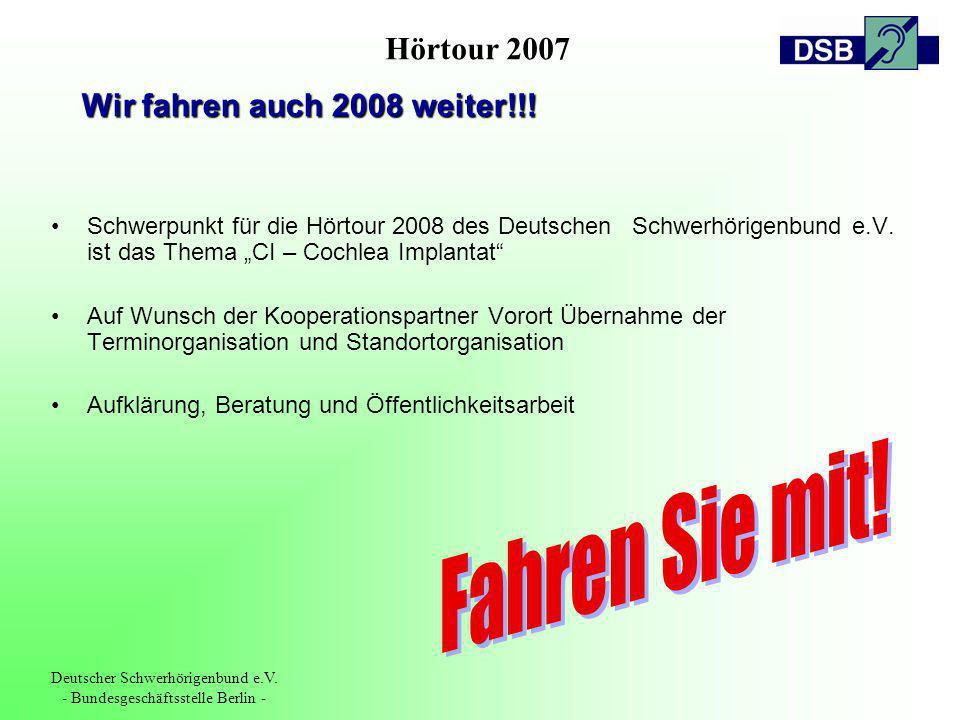 Hörtour 2007 Deutscher Schwerhörigenbund e.V. - Bundesgeschäftsstelle Berlin - Schwerpunkt für die Hörtour 2008 des Deutschen Schwerhörigenbund e.V. i