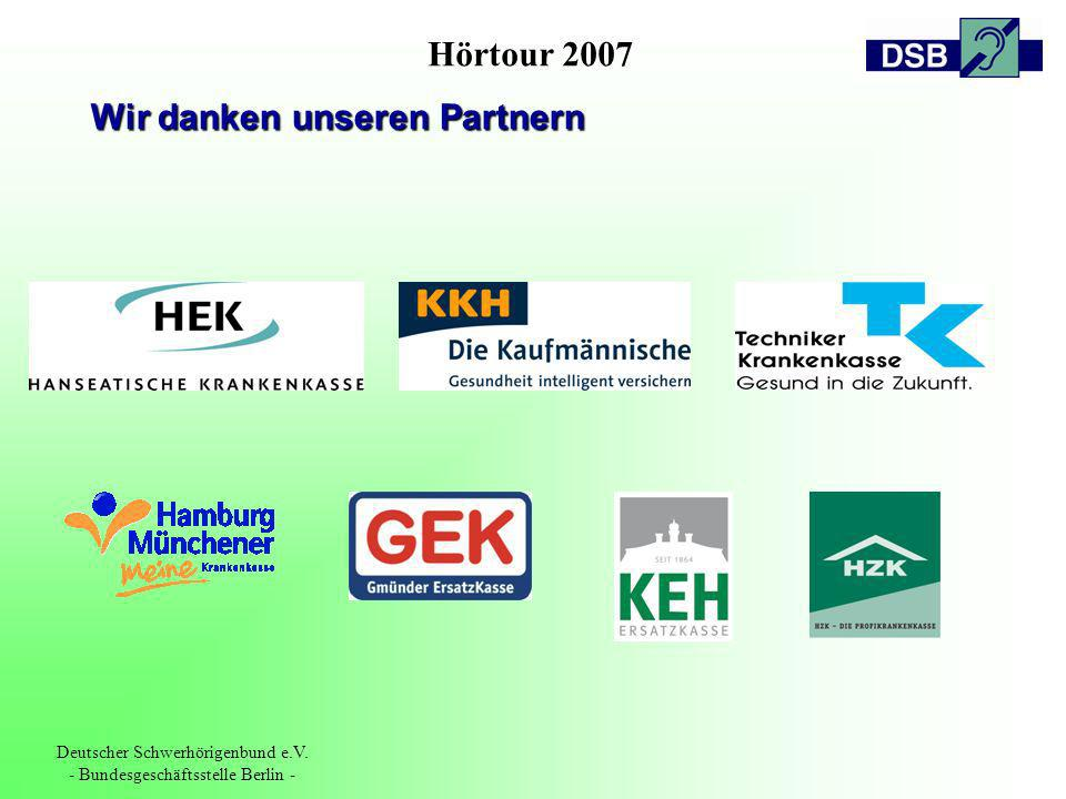 Hörtour 2007 Deutscher Schwerhörigenbund e.V. - Bundesgeschäftsstelle Berlin - Wir danken unseren Partnern