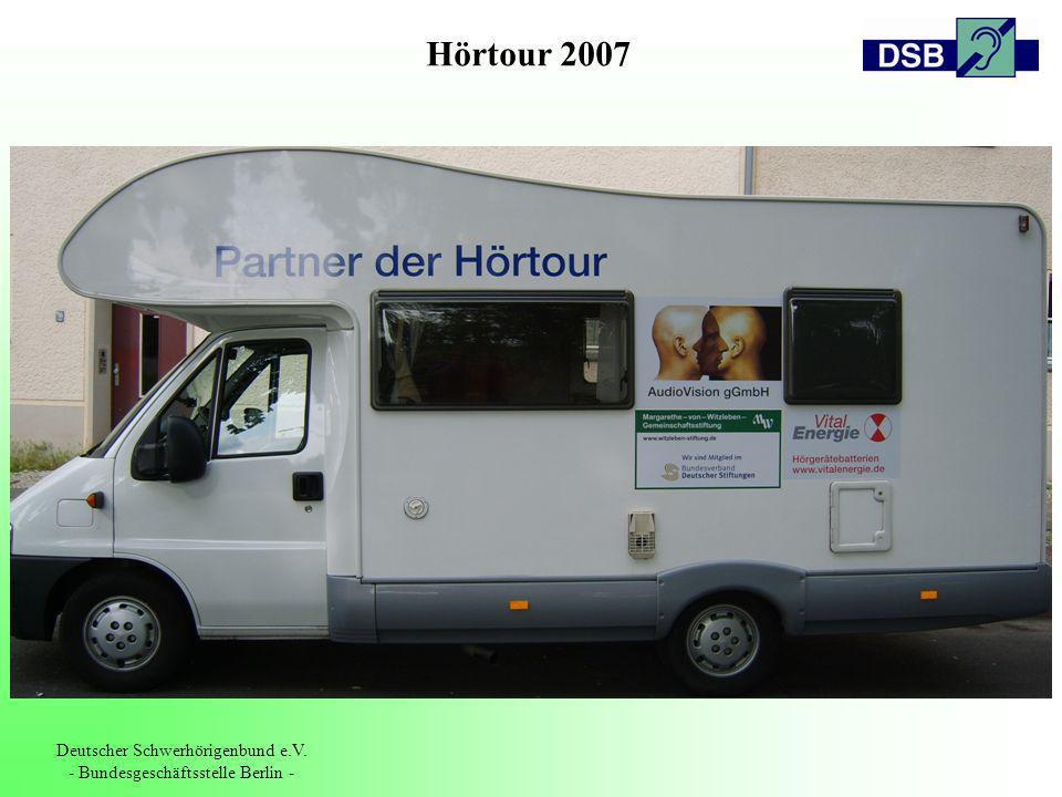 Hörtour 2007 Deutscher Schwerhörigenbund e.V. - Bundesgeschäftsstelle Berlin -
