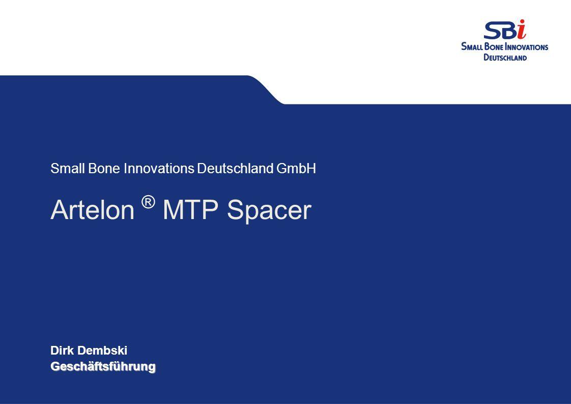 Gestaltungsvorgaben PPT Small Bone Innovations Deutschland GmbH Datum: 20.03.2009 CD Small Bone Innovations Deutschland GmbH Artelon ® MTP Spacer Dirk