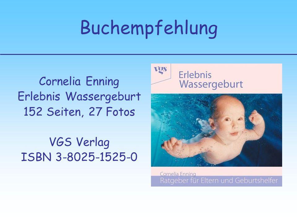 Buchempfehlung Cornelia Enning Erlebnis Wassergeburt 152 Seiten, 27 Fotos VGS Verlag ISBN 3-8025-1525-0