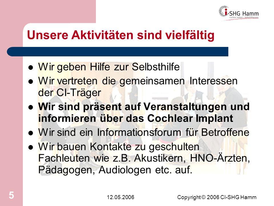 12.05.2006Copyright © 2006 CI-SHG Hamm 26 Kontakt Rainer und Marlies Wulf Am Wäldchen 19 59069 Hamm Tel.: 0 23 85 – 31 15 Fax: 0 23 85 – 77 12 35 E-Mail: ci.shg.hamm@arcor.deci.shg.hamm@arcor.de