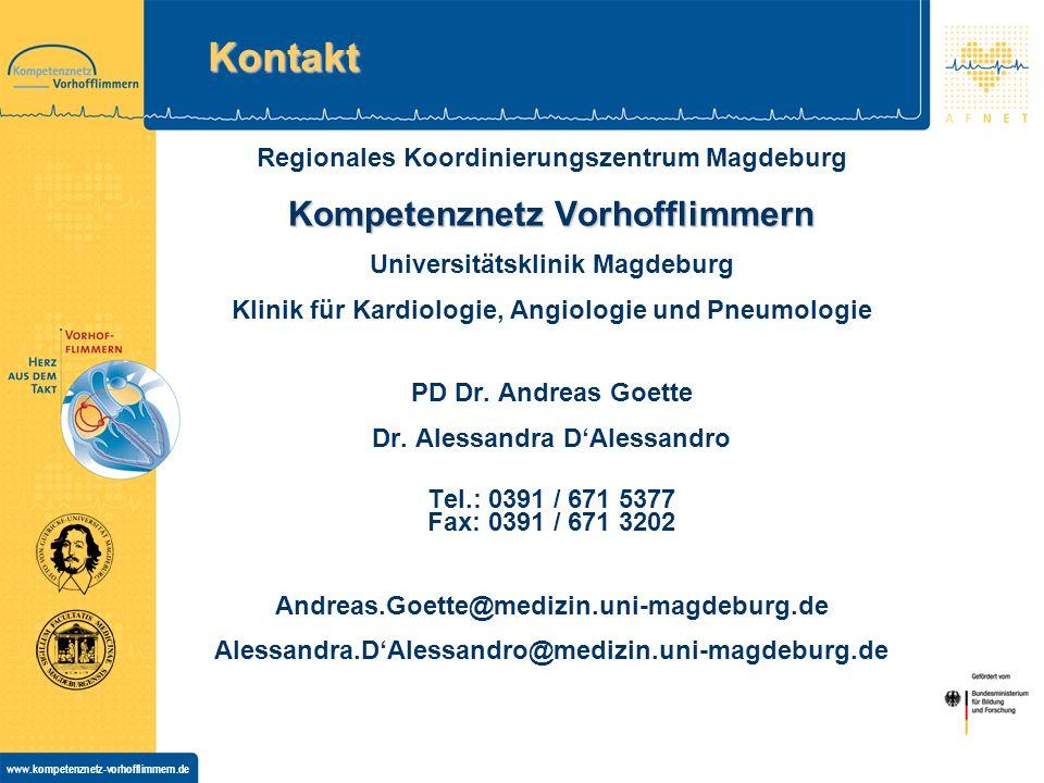 www.kompetenznetz-vorhofflimmern.de Regionales Koordinierungszentrum Magdeburg Kompetenznetz Vorhofflimmern Universitätsklinik Magdeburg Klinik für Kardiologie, Angiologie und Pneumologie PD Dr.