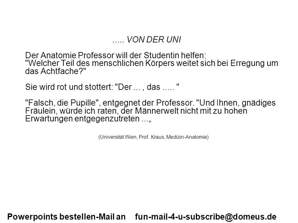 Powerpoints bestellen-Mail an fun-mail-4-u-subscribe@domeus.de.....