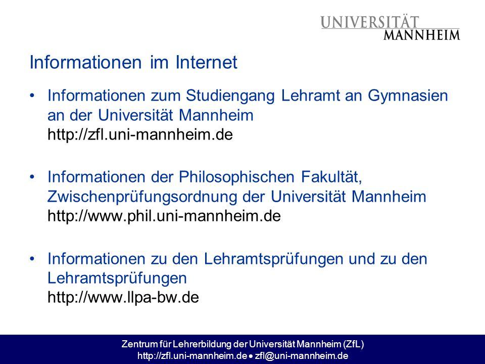 Zentrum für Lehrerbildung der Universität Mannheim (ZfL) http://zfl.uni-mannheim.de zfl@uni-mannheim.de Informationen im Internet Informationen zum St