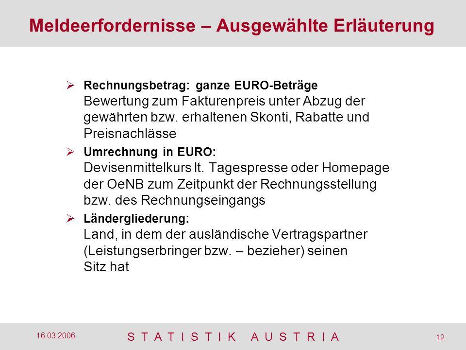 S T A T I S T I K A U S T R I A 12 16.03.2006 Rechnungsbetrag: ganze EURO-Beträge Bewertung zum Fakturenpreis unter Abzug der gewährten bzw. erhaltene