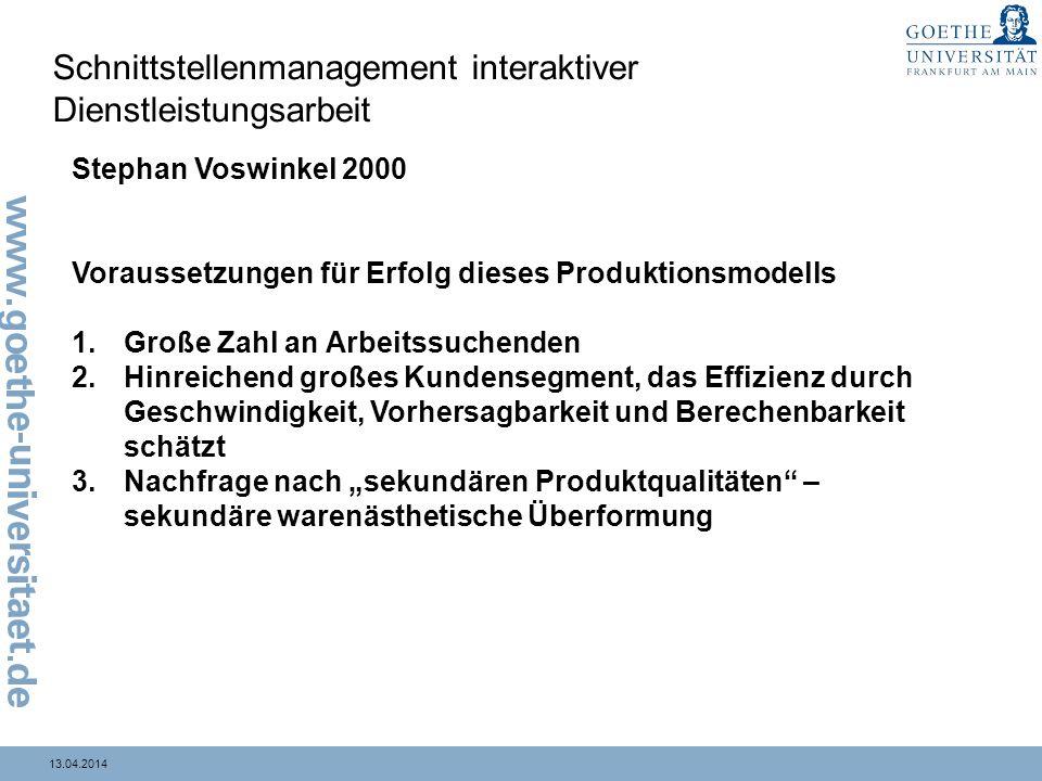 13.04.2014 Schnittstellenmanagement interaktiver Dienstleistungsarbeit Stephan Voswinkel 2000 Voraussetzungen für Erfolg dieses Produktionsmodells 1.G
