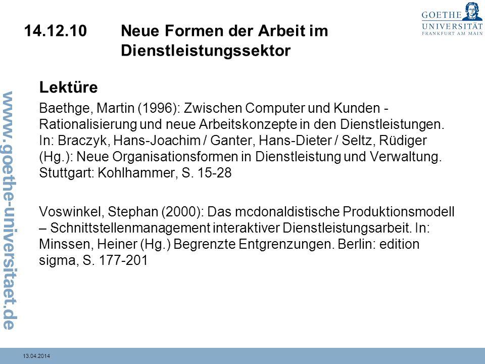 13.04.2014 14.12.10Neue Formen der Arbeit im Dienstleistungssektor Lektüre Baethge, Martin (1996): Zwischen Computer und Kunden - Rationalisierung und