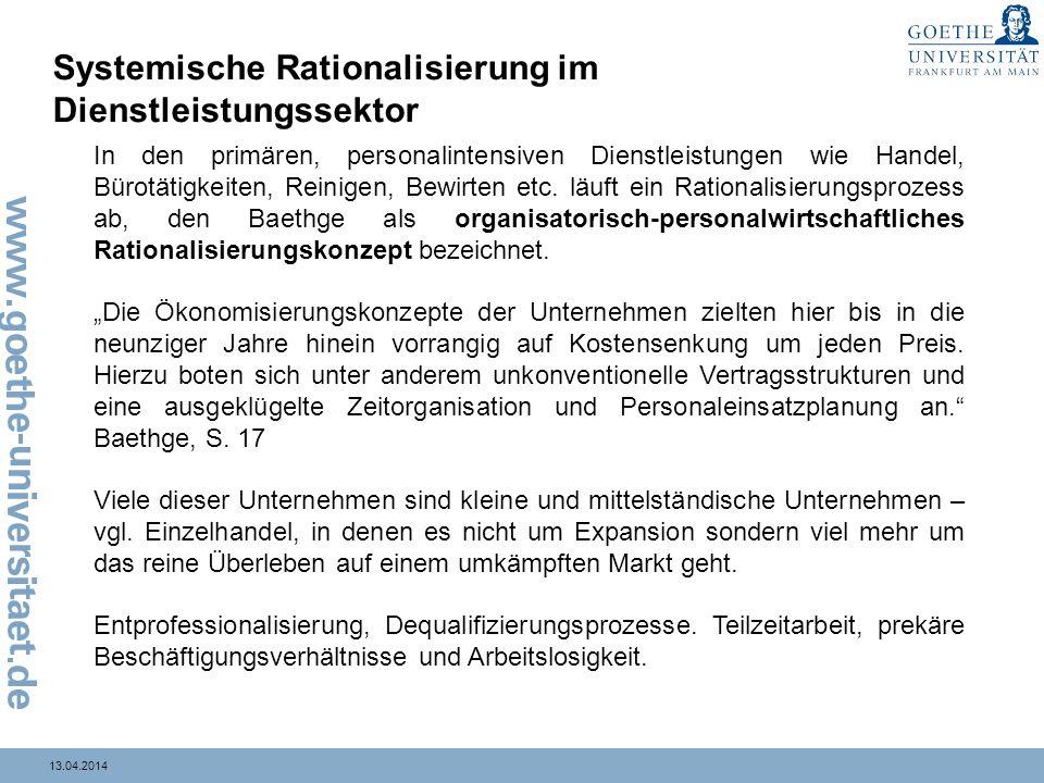 13.04.2014 Systemische Rationalisierung im Dienstleistungssektor In den primären, personalintensiven Dienstleistungen wie Handel, Bürotätigkeiten, Rei