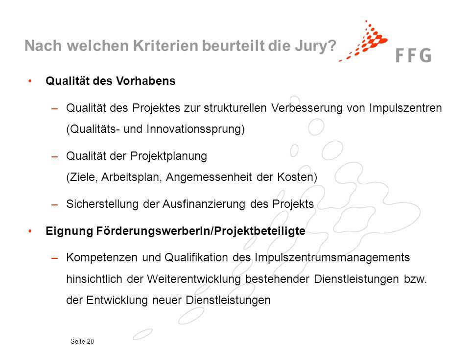Seite 20 Nach welchen Kriterien beurteilt die Jury? Qualität des Vorhabens –Qualität des Projektes zur strukturellen Verbesserung von Impulszentren (Q