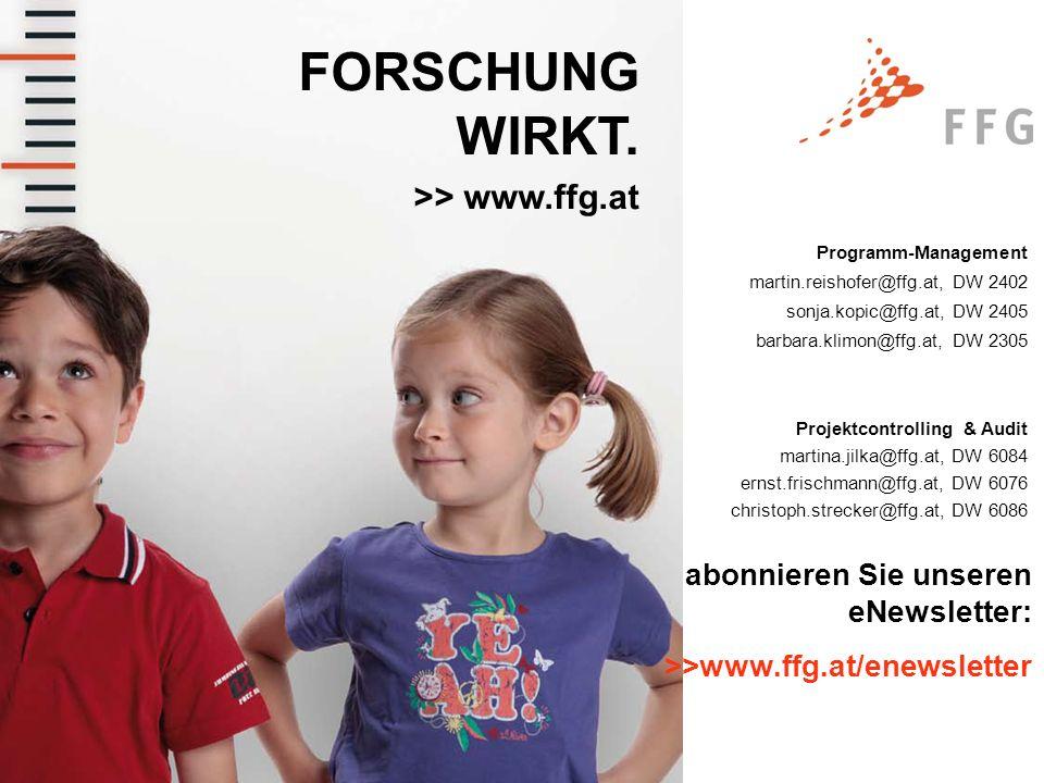Seite 36 FORSCHUNG WIRKT. >> www.ffg.at abonnieren Sie unseren eNewsletter: >>www.ffg.at/enewsletter Programm-Management martin.reishofer@ffg.at, DW 2