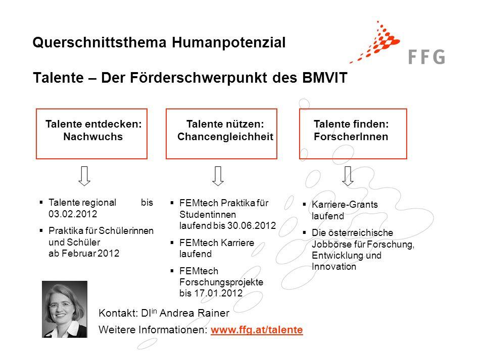 Querschnittsthema Humanpotenzial Talente – Der Förderschwerpunkt des BMVIT Talente entdecken: Nachwuchs Talente nützen: Chancengleichheit Talente find
