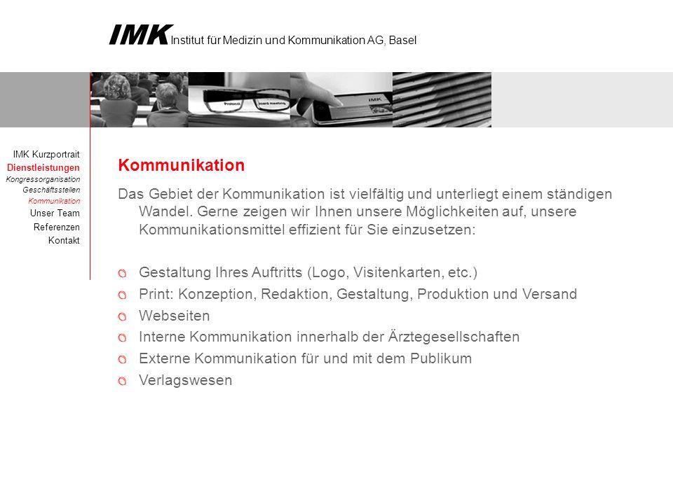 IMK Institut für Medizin und Kommunikation AG, Basel Kommunikation Das Gebiet der Kommunikation ist vielfältig und unterliegt einem ständigen Wandel.