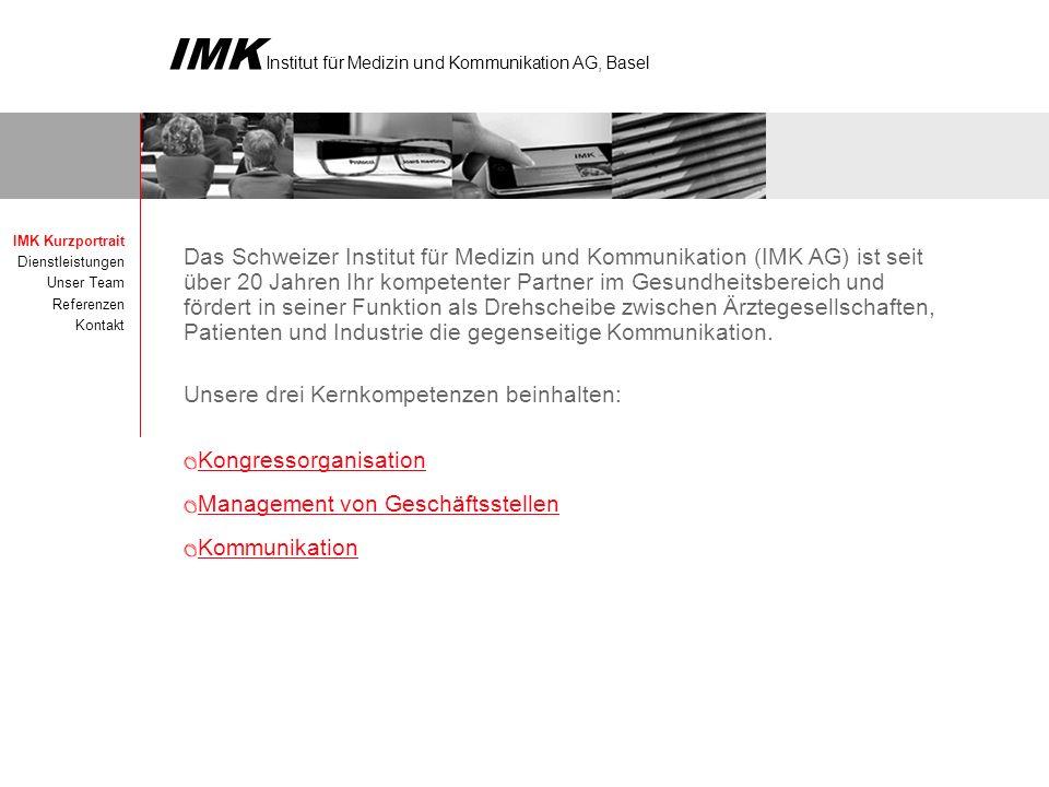 IMK Institut für Medizin und Kommunikation AG, Basel Das Schweizer Institut für Medizin und Kommunikation (IMK AG) ist seit über 20 Jahren Ihr kompetenter Partner im Gesundheitsbereich und fördert in seiner Funktion als Drehscheibe zwischen Ärztegesellschaften, Patienten und Industrie die gegenseitige Kommunikation.