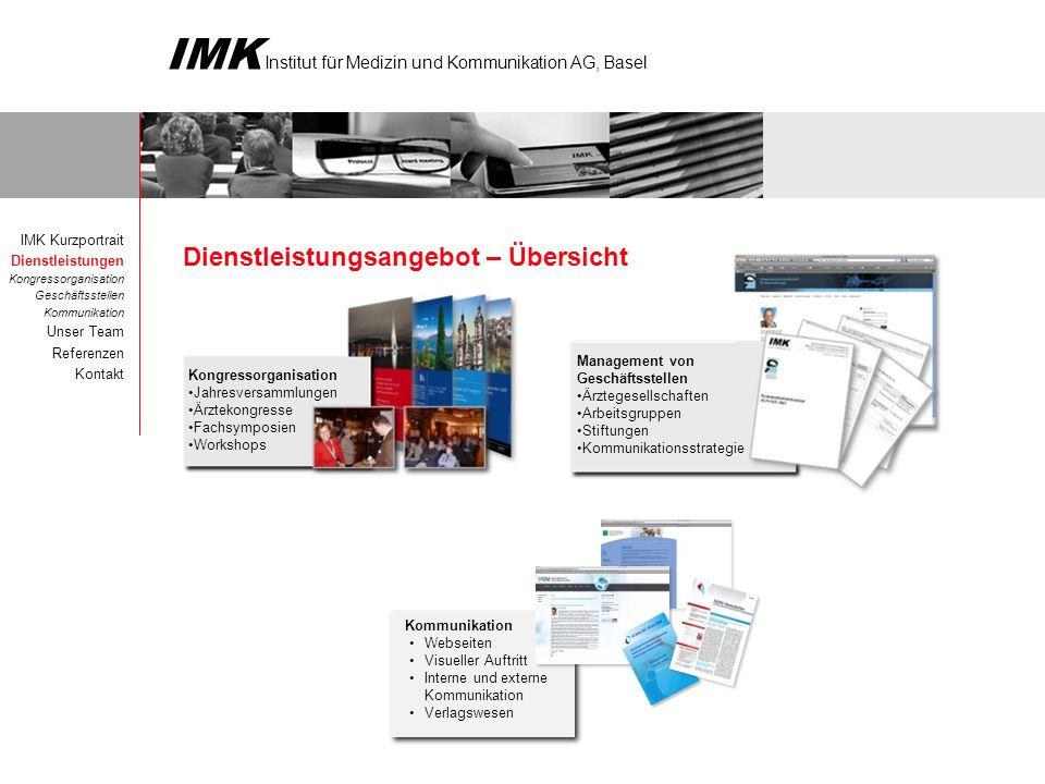IMK Institut für Medizin und Kommunikation AG, Basel Dienstleistungsangebot – Übersicht IMK Kurzportrait Dienstleistungen Kongressorganisation Geschäf