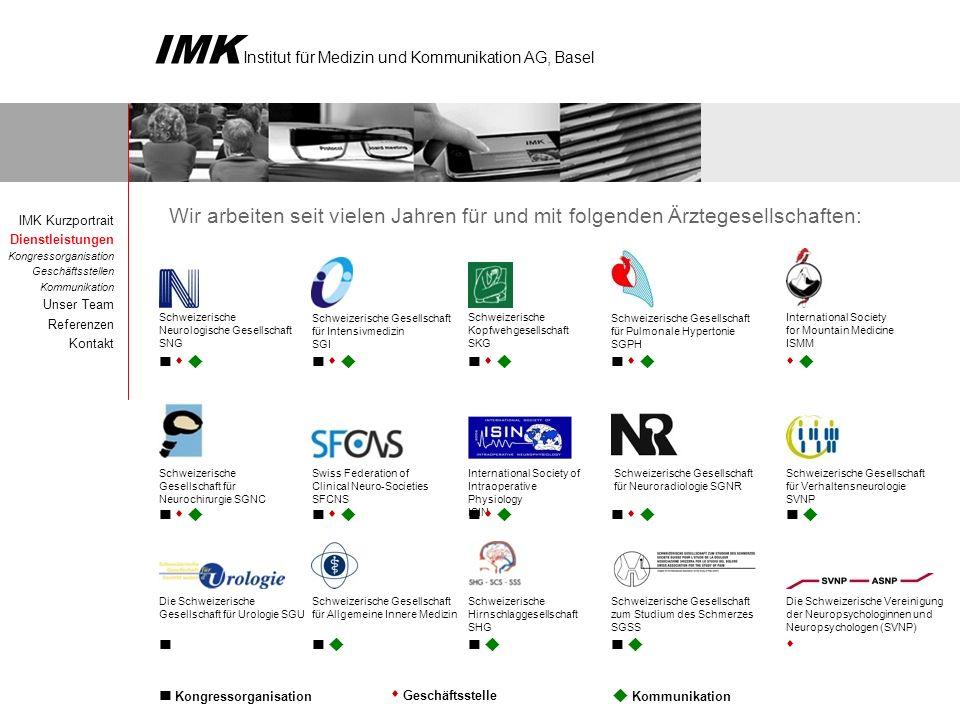 IMK Institut für Medizin und Kommunikation AG, Basel Wir arbeiten seit vielen Jahren für und mit folgenden Ärztegesellschaften: Geschäftsstelle Kongre