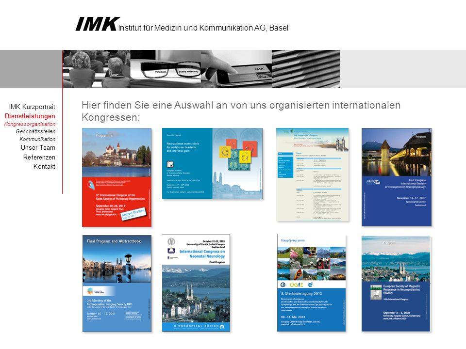 IMK Institut für Medizin und Kommunikation AG, Basel Hier finden Sie eine Auswahl an von uns organisierten internationalen Kongressen: IMK Kurzportrai