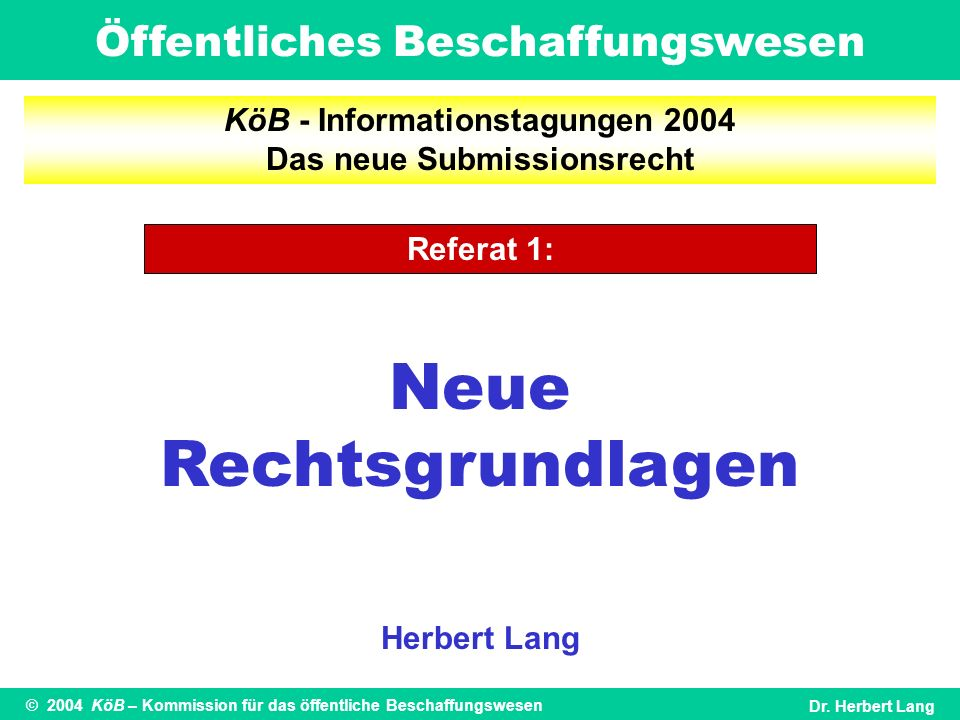 Öffentliches Beschaffungswesen © 2004 KöB – Kommission für das öffentliche BeschaffungswesenDr.