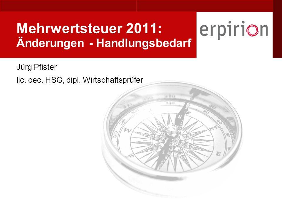 YOUR LOGO Mehrwertsteuer 2011: Änderungen - Handlungsbedarf Jürg Pfister lic.