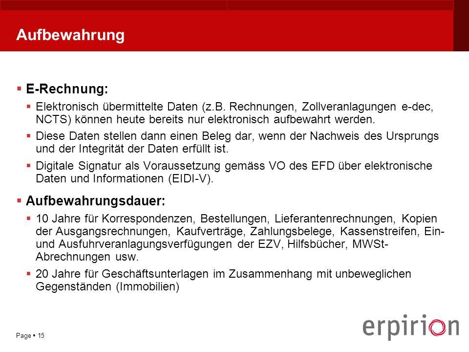 YOUR LOGO Page 15 Aufbewahrung E-Rechnung: Elektronisch übermittelte Daten (z.B.