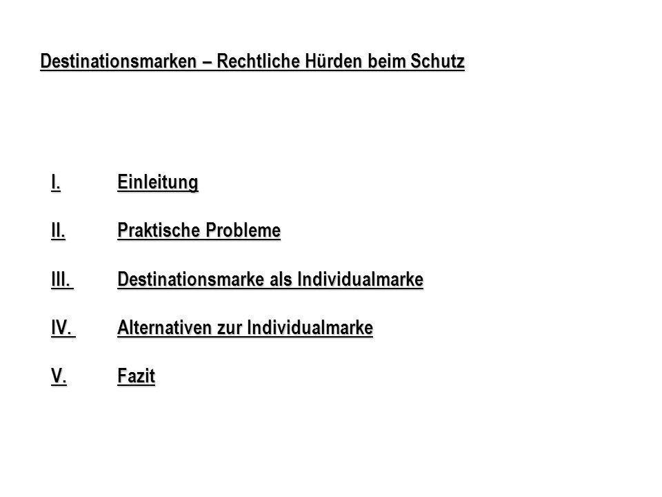 I.Einleitung II.Praktische Probleme III.Destinationsmarke als Individualmarke IV.