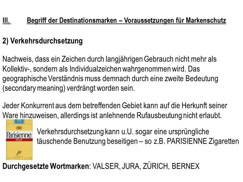 III. Begriff der Destinationsmarken – Voraussetzungen für Markenschutz 1) Hinzufügen von kennzeichnungskräftigen Zusätzen Schutzgewährung für Individu