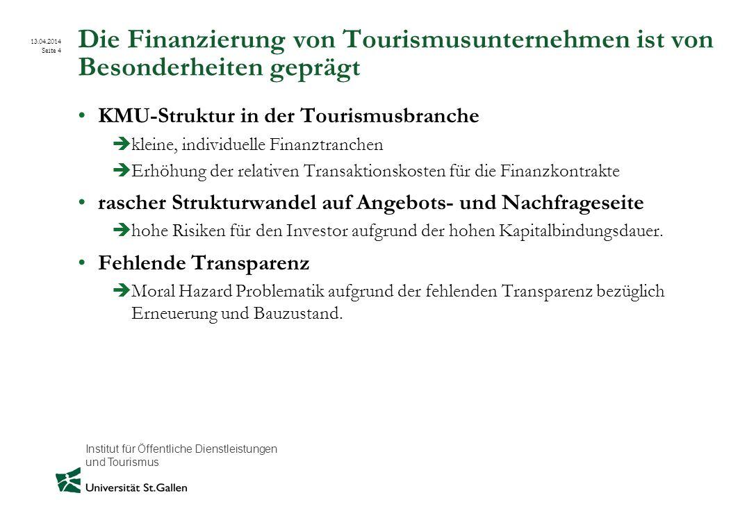 Institut für Öffentliche Dienstleistungen und Tourismus 13.04.2014 Seite 4 Die Finanzierung von Tourismusunternehmen ist von Besonderheiten geprägt KM