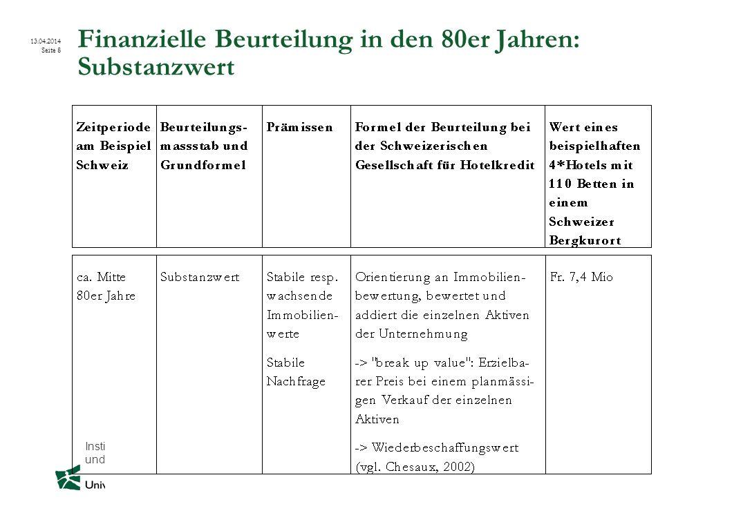 Institut für Öffentliche Dienstleistungen und Tourismus 13.04.2014 Seite 8 Finanzielle Beurteilung in den 80er Jahren: Substanzwert