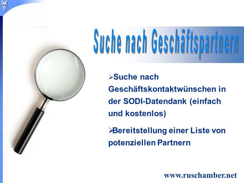 Suche nach Geschäftskontaktwünschen in der SODI-Datendank (einfach und kostenlos) Bereitstellung einer Liste von potenziellen Partnern www.ruschamber.net