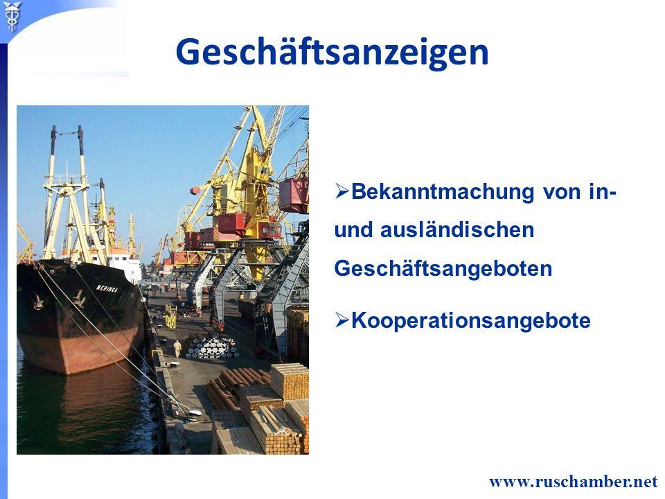 Bekanntmachung von in- und ausländischen Geschäftsangeboten Kooperationsangebote www.ruschamber.net Geschäftsanzeigen