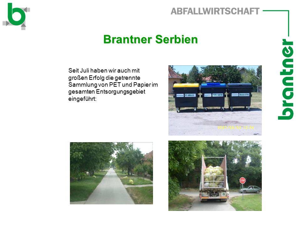 Brantner Serbien Seit Juli haben wir auch mit großen Erfolg die getrennte Sammlung von PET und Papier im gesamten Entsorgungsgebiet eingeführt: