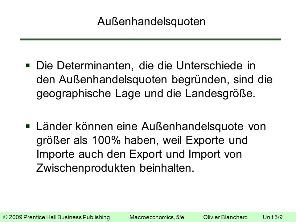 © 2009 Prentice Hall Business Publishing Macroeconomics, 5/e Olivier Blanchard Unit 5/20 Von bilateralen zu multilateralen Wechselkursen Bilaterale Wechselkurse sind Wechselkurse zwischen zwei Ländern.