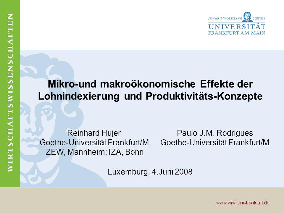 Wirtschaftswissenschaften www.wiwi.uni-frankfurt.de www.wiwi.uni-frankfurt.de Seite 22 Fazit und Schlußfolgerungen (3) Eine detaillierte Analyse nach Produktgruppen für Luxemburg mit Hilfe von VAR-Modellen weist auf einen signifikanten Einfluss der Lohnentwicklung auf die Inflationsrate bei 7 (von 12) bzw.
