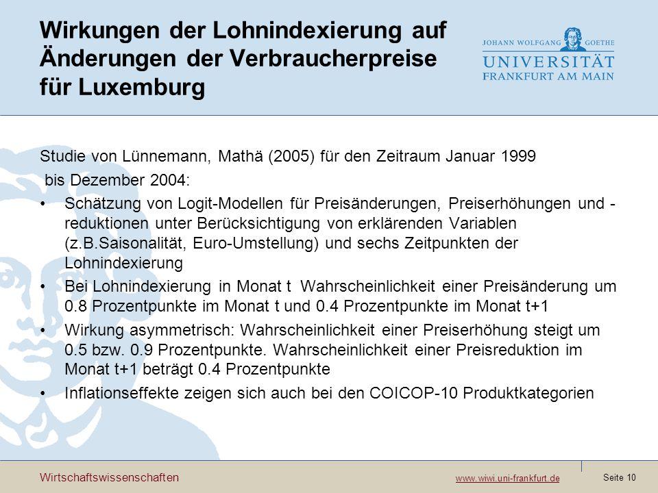 Wirtschaftswissenschaften www.wiwi.uni-frankfurt.de www.wiwi.uni-frankfurt.de Seite 10 Wirkungen der Lohnindexierung auf Änderungen der Verbraucherpre