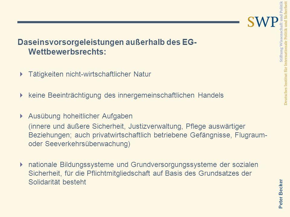Peter Becker Daseinsvorsorgeleistungen außerhalb des EG- Wettbewerbsrechts: Tätigkeiten nicht-wirtschaftlicher Natur keine Beeinträchtigung des innerg