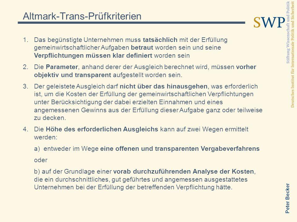 Peter Becker Altmark-Trans-Prüfkriterien 1.Das begünstigte Unternehmen muss tatsächlich mit der Erfüllung gemeinwirtschaftlicher Aufgaben betraut word