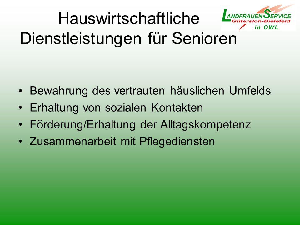 Hauswirtschaftliche Dienstleistungen für Senioren Bewahrung des vertrauten häuslichen Umfelds Erhaltung von sozialen Kontakten Förderung/Erhaltung der