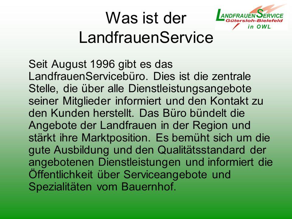 Was ist der LandfrauenService Seit August 1996 gibt es das LandfrauenServicebüro. Dies ist die zentrale Stelle, die über alle Dienstleistungsangebote