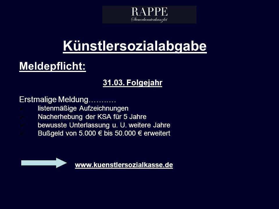 Künstlersozialabgabe Meldepflicht: 31.03.Folgejahr Erstmalige Meldung…….….