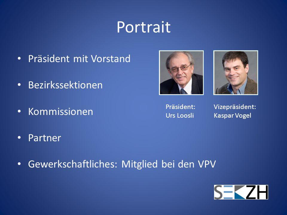 Portrait Präsident mit Vorstand Bezirkssektionen Kommissionen Partner Gewerkschaftliches: Mitglied bei den VPV Präsident: Urs Loosli Vizepräsident: Ka