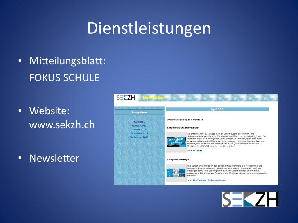 Dienstleistungen Mitteilungsblatt: FOKUS SCHULE Website: www.sekzh.ch Newsletter