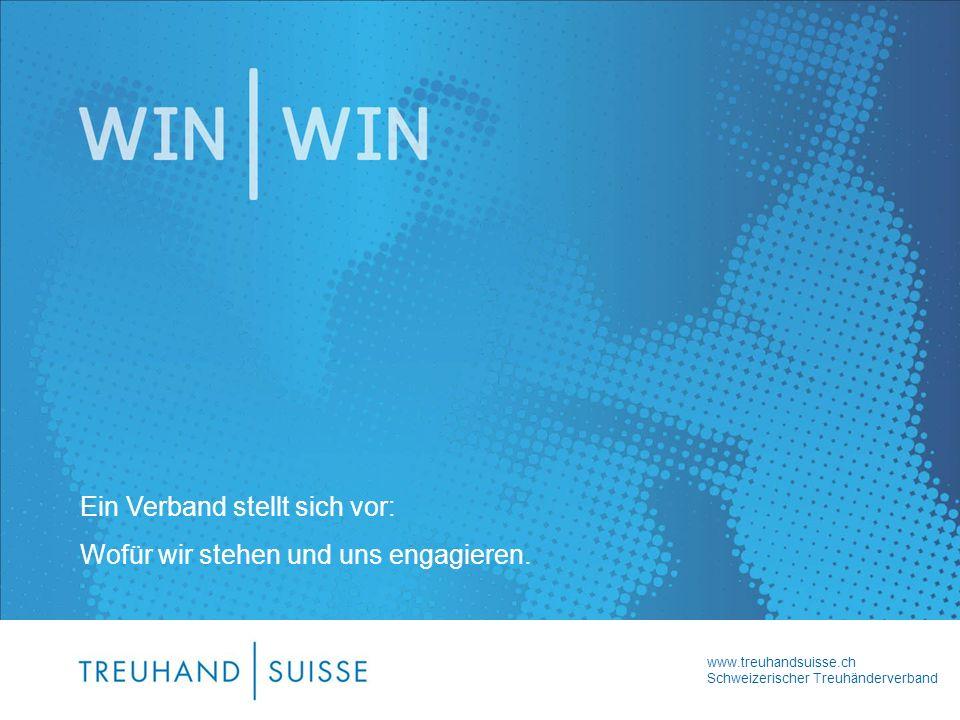 www.treuhandsuisse.ch Schweizerischer Treuhänderverband Ein Verband stellt sich vor: Wofür wir stehen und uns engagieren.