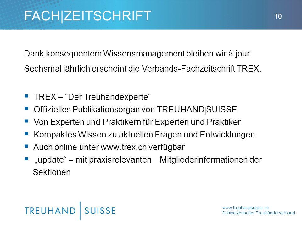 www.treuhandsuisse.ch Schweizerischer Treuhänderverband 10 Dank konsequentem Wissensmanagement bleiben wir à jour. Sechsmal jährlich erscheint die Ver