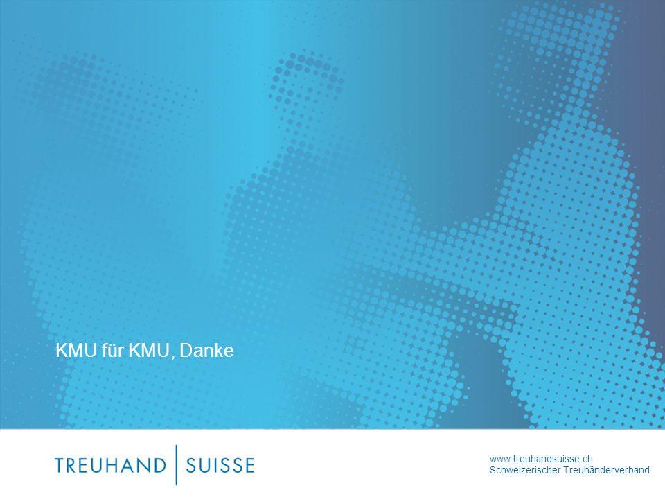 www.treuhandsuisse.ch Schweizerischer Treuhänderverband KMU für KMU, Danke