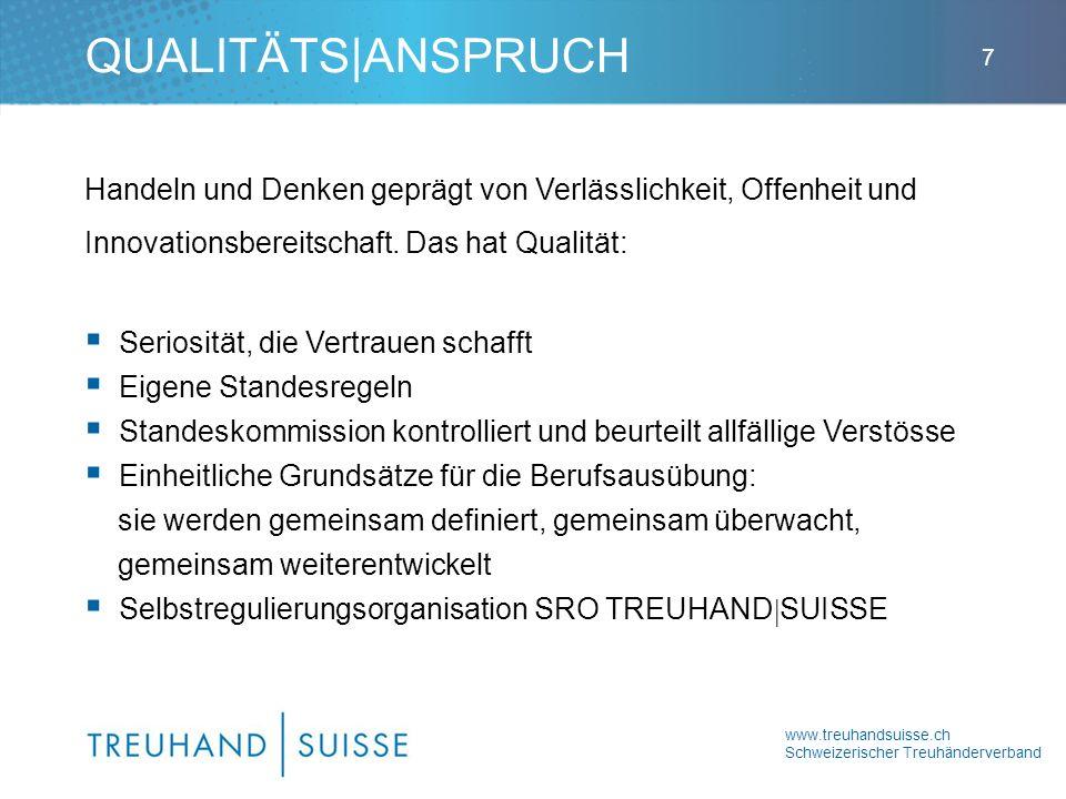 www.treuhandsuisse.ch Schweizerischer Treuhänderverband 7 Handeln und Denken geprägt von Verlässlichkeit, Offenheit und Innovationsbereitschaft.